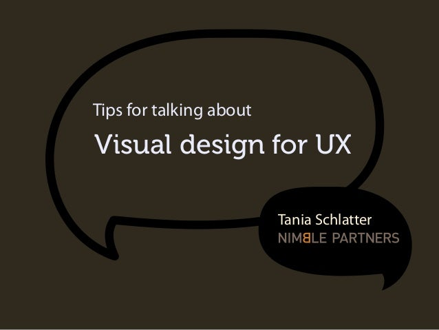 Tips for talking about  Visual design for UX Tania Schlatter