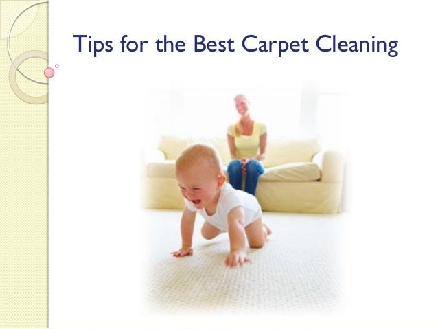 Tips for the best carpet cleaning