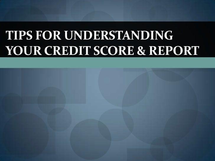 Tips for understanding your credit score & report