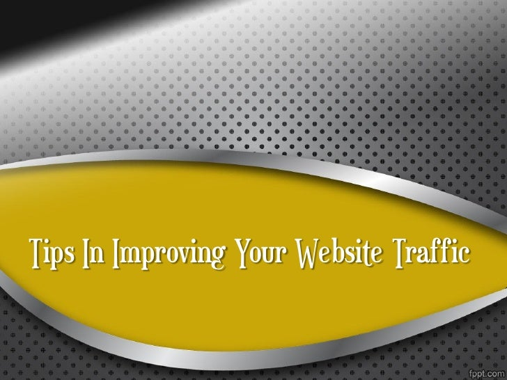 Tips In Improving Your Website Traffic