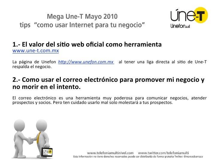 "1.‐Elvalordelsi/oweboficialcomoherramienta www.une‐t.com.mx  La página de Unefon h""p://www.unefon.com.mx  ..."