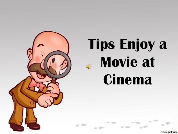Tips Enjoy a Movie at Cinema
