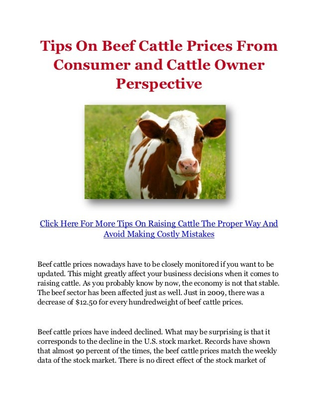 Tips On Beef Cattle Prices From  Consumer and Cattle Owner         PerspectiveClick Here For More Tips On Raising Cattle T...