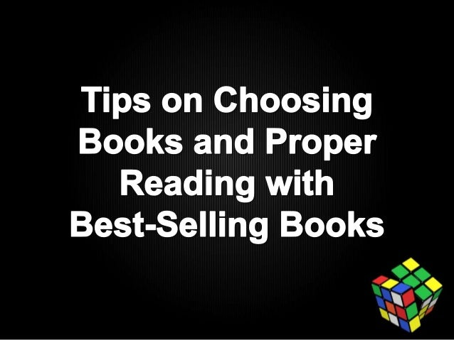 Tips on choosing books and proper reading with best selling books