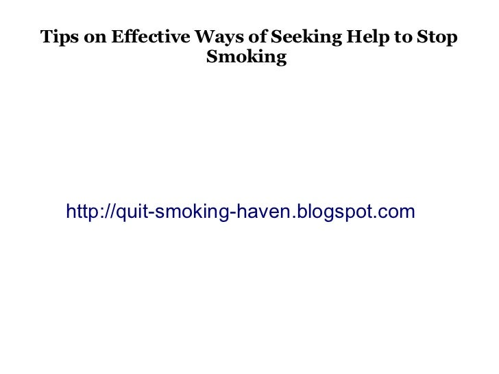 Tips on Effective Ways of Seeking Help to Stop                   Smoking  http://quit-smoking-haven.blogspot.com