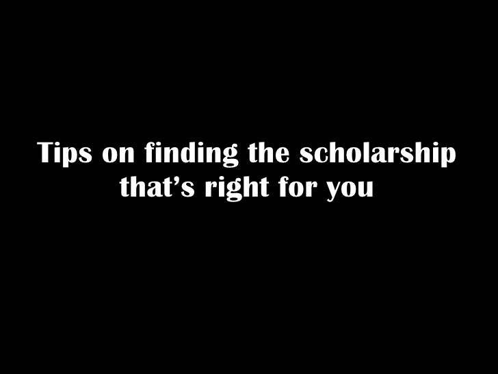 Tips on finding the scholarship that's right for you