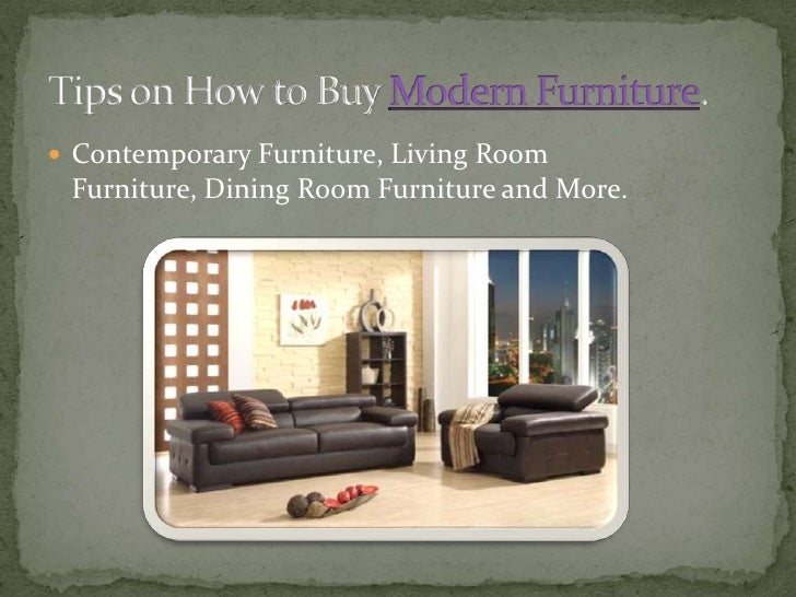Tips on how to buy modern furniture