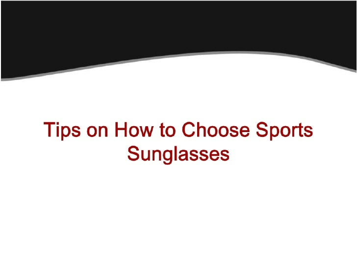 Tips on how to choose sports sunglasses