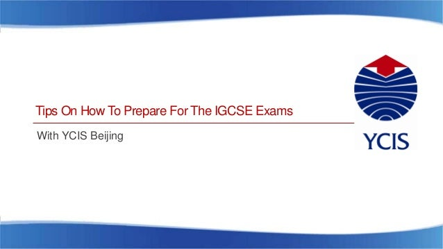 Preparing for the IGCSE Exam with YCIS Beijing