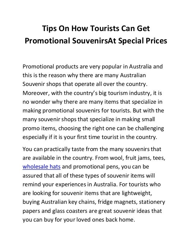 Tips On How Tourists Can Get Promotional SouvenirsAt Special Prices Promotional products are very popular in Australia and...