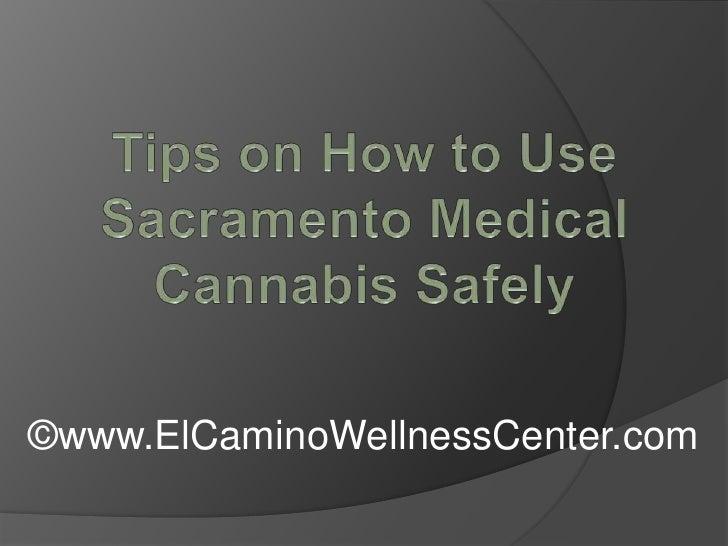 Tips on How to Use Sacramento Medical Cannabis Safely