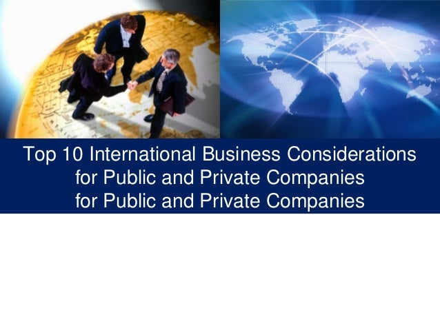 Top 10 International Business Considerations     for Public and Private Companies     for Public and Private Companies