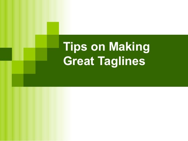 Tips on making great taglines