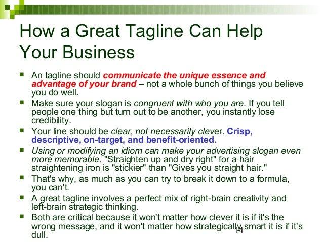 http://image.slidesharecdn.com/tipsonmakinggreattaglines-131109134812-phpapp01/95/tips-on-making-great-taglines-14-638.jpg?cb=1384004944