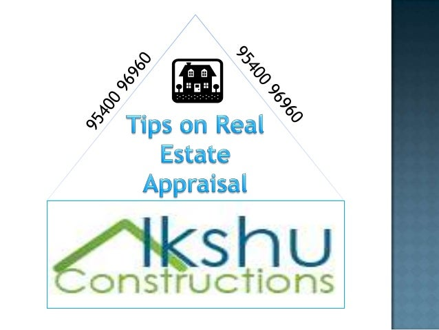 Tips on real estate appraisal