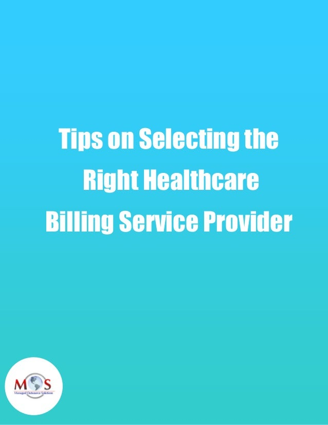 Tips on Selecting the Right Healthcare Billing Service Provider
