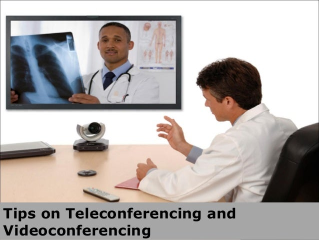 Tips on Teleconferencing and Videoconferencing