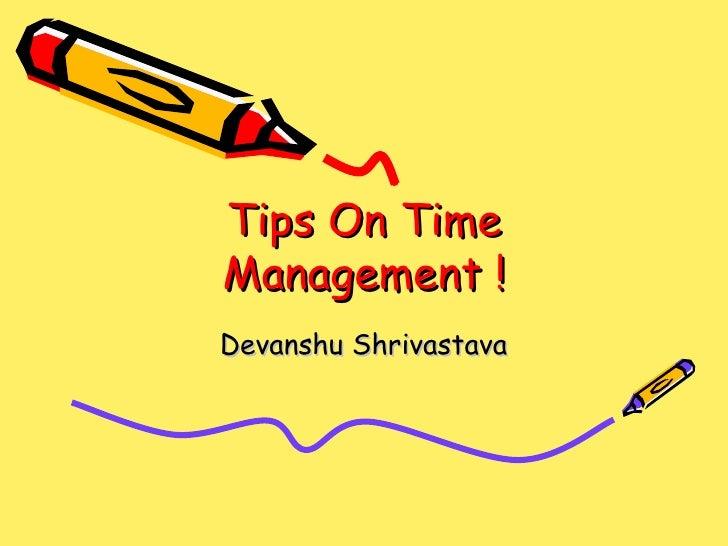 Tips On Time Management ! Devanshu Shrivastava