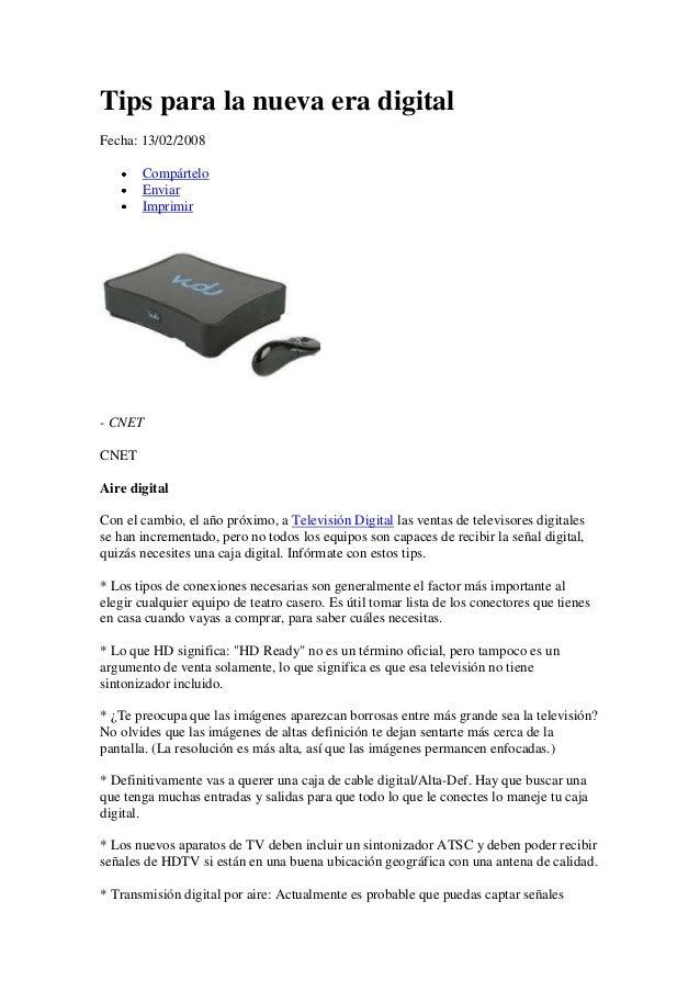Tips para la nueva era digitalFecha: 13/02/2008       Compártelo       Enviar       Imprimir- CNETCNETAire digitalCon el c...