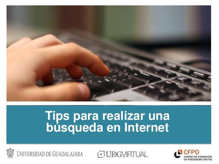 Tips para realizar unabúsqueda en Internet