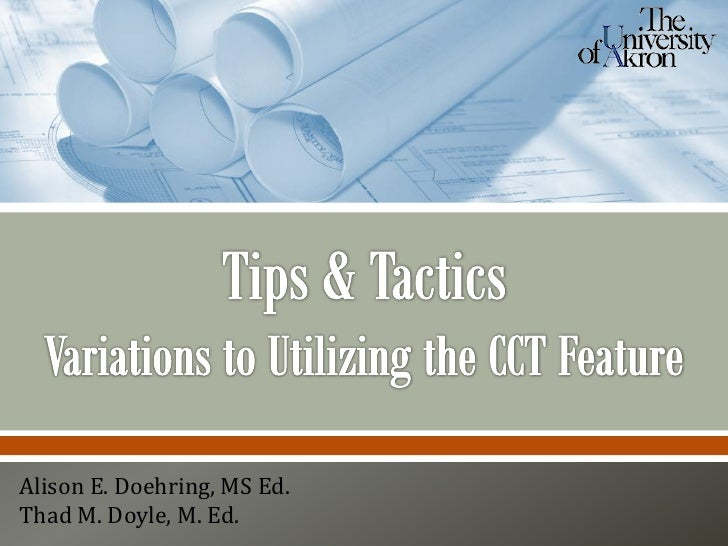 Tips and Tactics: Variations to Utilizing the CCT Feature