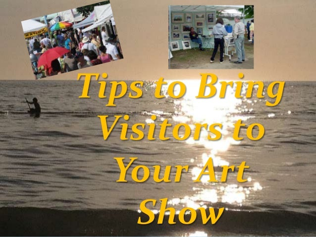 Tips to Bring Visitors to Your Art Show