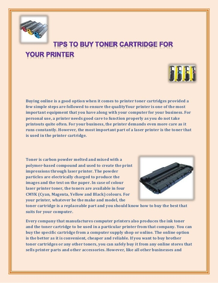 Buying online is a good option when it comes to printer toner cartridges provided afew simple steps are followed to ensure...