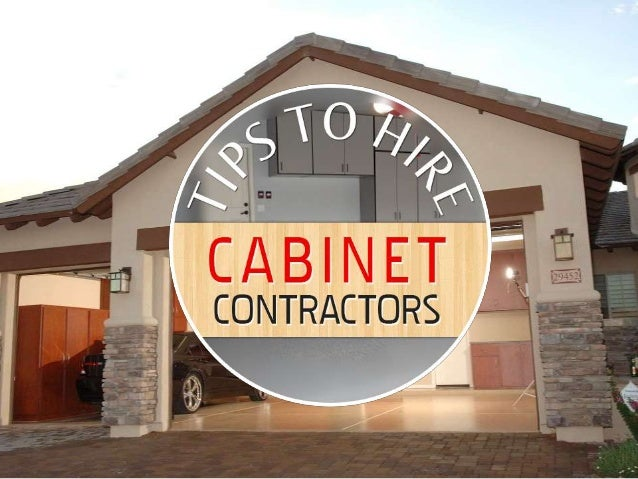Tips To Hire Cabinet Contractors