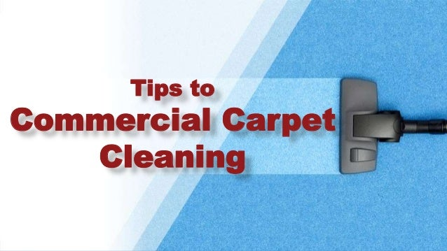 Tips to commercial carpet cleaning - Tips about carpet cleaning ...