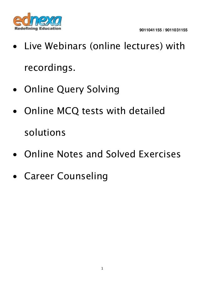 9011041155 / 9011031155  ∙ Live Webinars (online lectures) with recordings. ∙ Online Query Solving ∙ Online MCQ tests with...