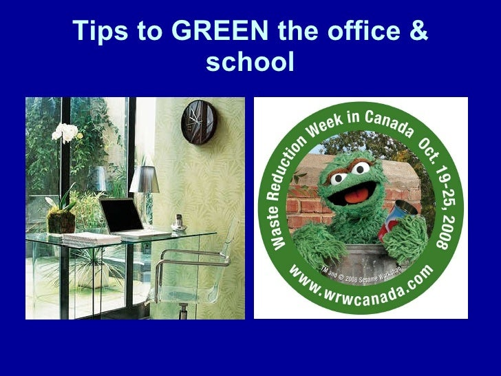 Tips to GREEN the office & school