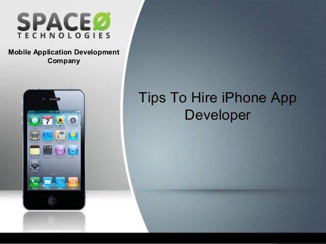 Mobile Application Development Company  Tips To Hire iPhone App Developer