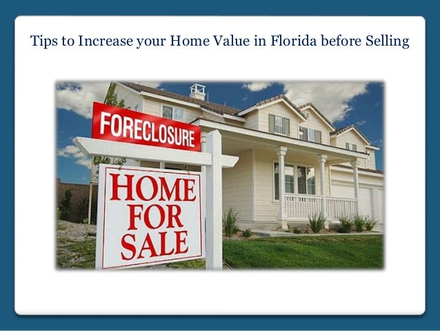 Tips to increase your home value in florida before selling for Increase value of home