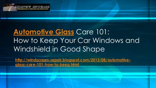 Automotive Glass Care 101: How to Keep Your Car Windows and Windshield in Good Shape http://windscreen-repair.blogspot.com...