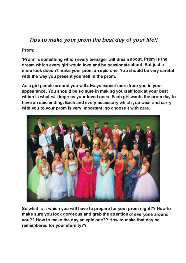 Tips to make your prom the best day of your life!! Prom: 'Prom' is something which every teenager will dream about. Prom i...