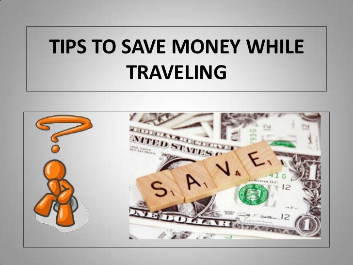 Tips to Save Money While Traveling