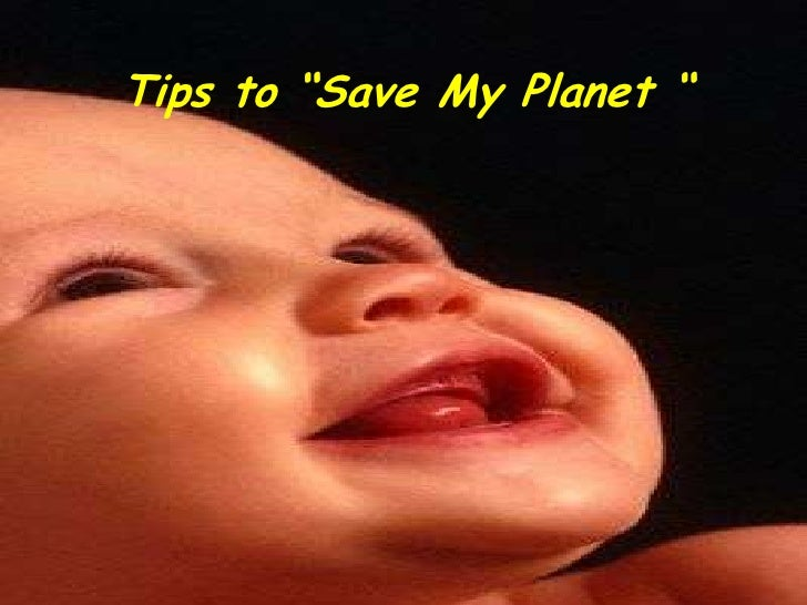 Tips To Save My Planet