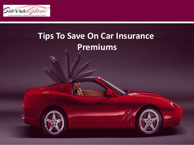 Original Tips To Save On Car Insurance Premiums