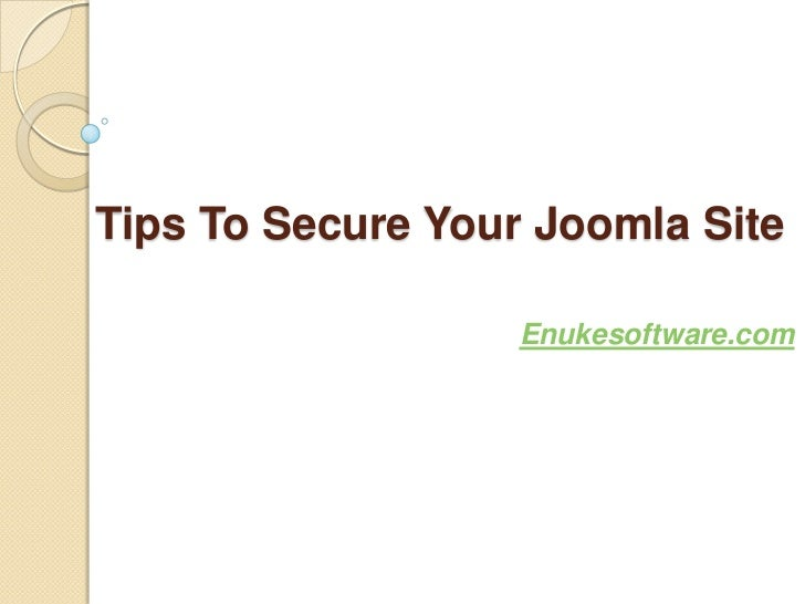 Tips To Secure Your Joomla Site                   Enukesoftware.com