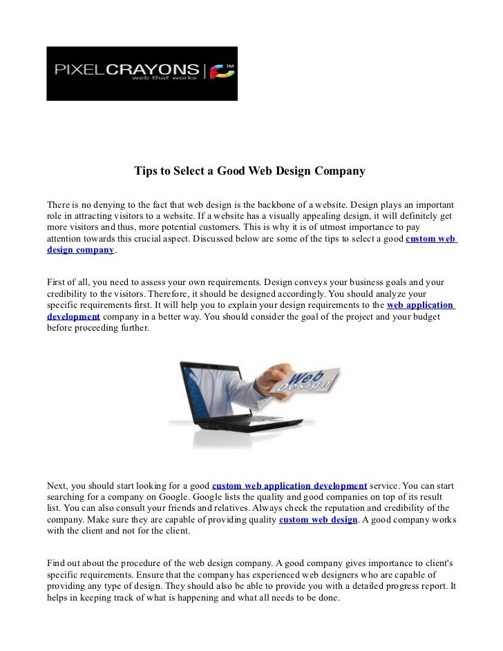 Tips to Select a Good Web Design CompanyThere is no denying to the fact that web design is the backbone of a website. Desi...