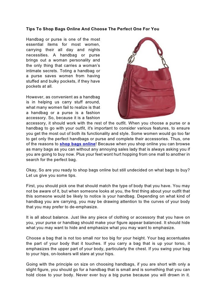 Tips To Shop Bags Online And Choose The Perfect One For YouHandbag or purse is one of the mostessential items for most wom...