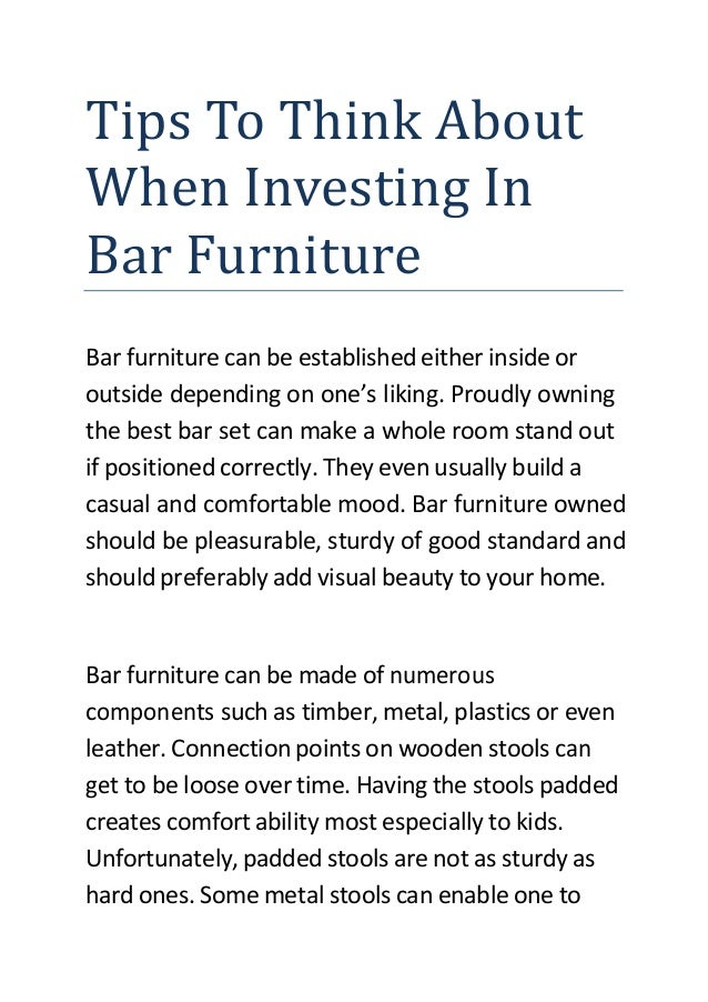 Tips To Think About When Investing In Bar Furniture Bar furniture can be established either inside or outside depending on...