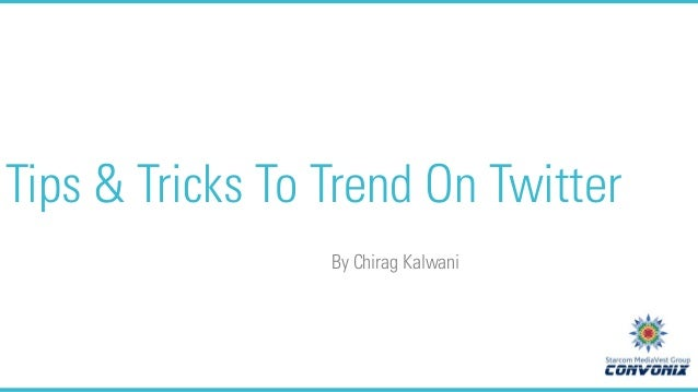 Tips & Tricks To Trend On Twitter By Chirag Kalwani