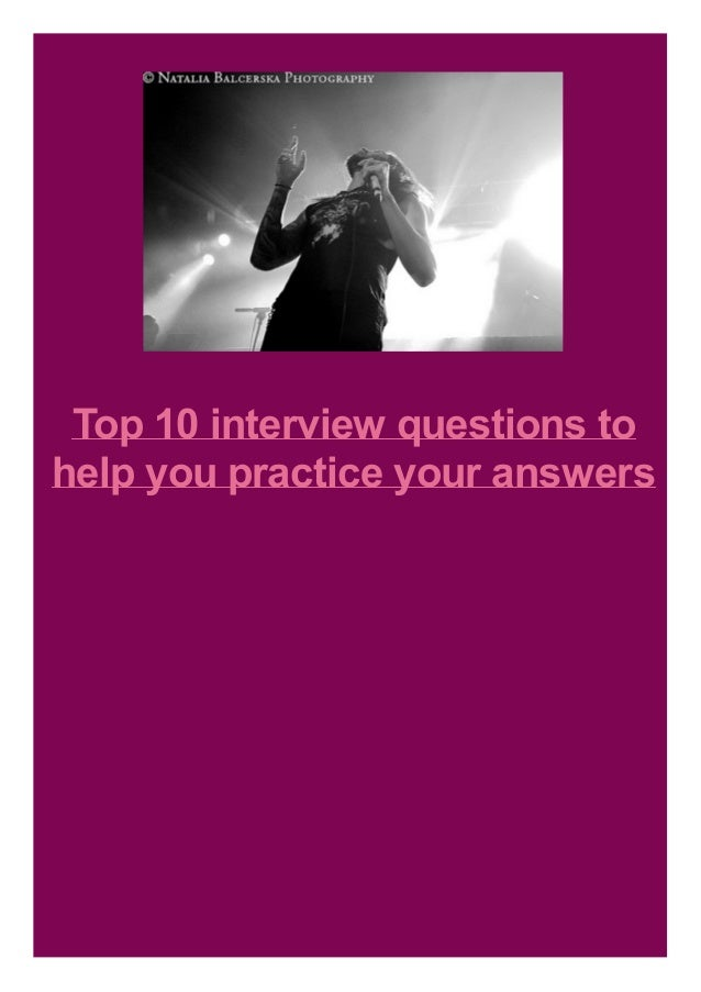 Top 10 interview questions to help you practice your answers