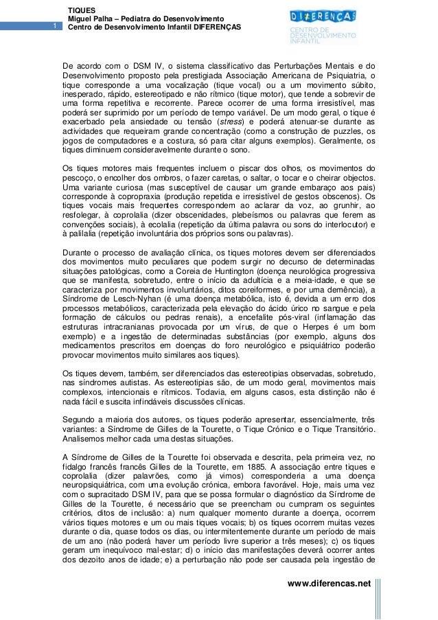TIQUES     Miguel Palha – Pediatra do Desenvolvimento1    Centro de Desenvolvimento Infantil DIFERENÇAS    De acordo com o...