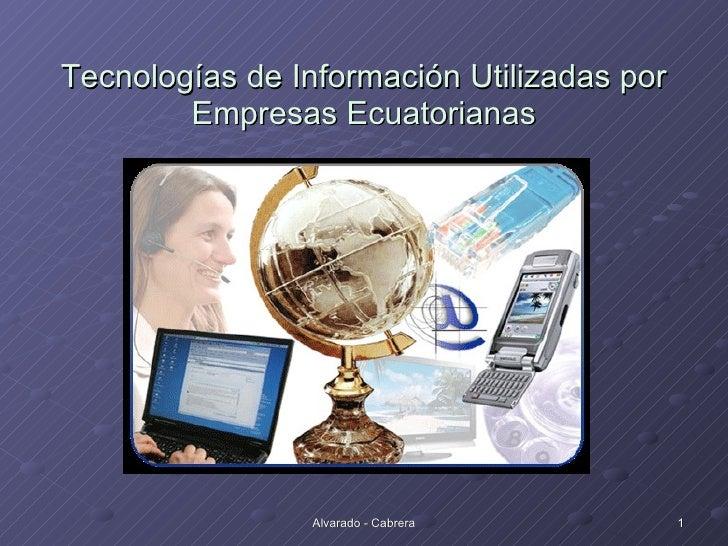 Tecnologías de Información Utilizadas por Empresas Ecuatorianas