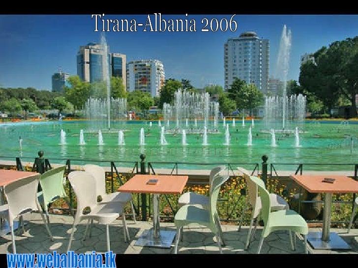 www.webalbania.tk Tirana-Albania 2006