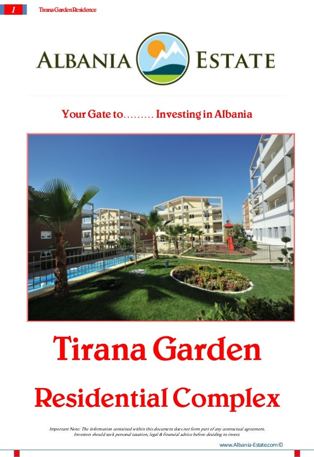 1   Tirana Garden Residence              Your Gate to……… Investing in Albania         Tirana Garden    Residential Complex...