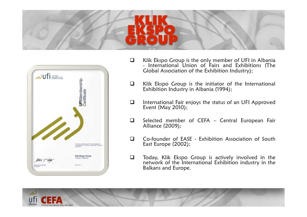    Klik Ekspo Group is the only member of UFI in Albania    - International Union of Fairs and Exhibitions (The    Global...