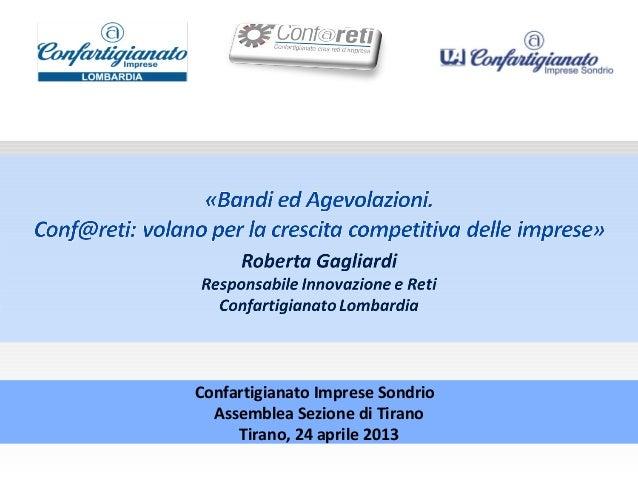 Confartigianato Imprese SondrioAssemblea Sezione di TiranoTirano, 24 aprile 2013